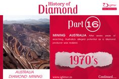 History of a Diamond After seven years of searching, Australia's alleged potential as a diamond producer was realized.  #iGlitterindia #HistoryOfDiamond #Australia #Mining