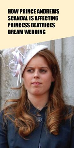 How Prince Andrew's Scandal Is Affecting Princess Beatrice's Dream Wedding - Taste Every Season Prince Andrew, Prince William And Kate, Prince Harry And Meghan, Prince Charles, Princess Beatrice, Princess Eugenie, Wedding Costs, Dream Wedding, Kate Middleton News