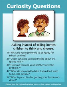 Curiosity Question - Asking instead of telling invites children to think and choose.