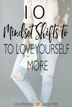 There are many simple and beautiful ways that you can practice love towards yourself and embrace who you are now without having to undergo a complete personality transplant. Grab this top mindset shifts!