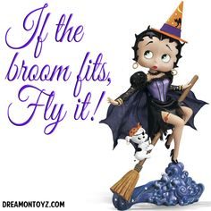 If the broom fits, Fly it! ~ More Halloween Betty Boop images: http://bettybooppicturesarchive.blogspot.com/search/label/Halloween and on Facebook  https://www.facebook.com/media/set/?set=a.710293905651126.1073741836.157123250968197&type=3  Betty Boop witch with Pudgy pirate riding on a broom