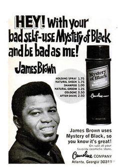 James Brown - Mystery of Black hair spray - print ad.