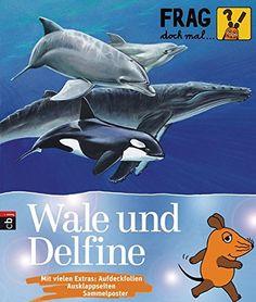 Frag doch mal ... die Maus! - Wale und Delfine (Die Sachb... https://www.amazon.de/dp/3570131564/ref=cm_sw_r_pi_dp_x_JOoaybEDM5XED