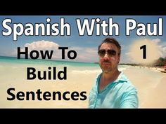 How To Build Sentences In Spanish (Episode 1) - Learn Spanish With Paul - YouTube