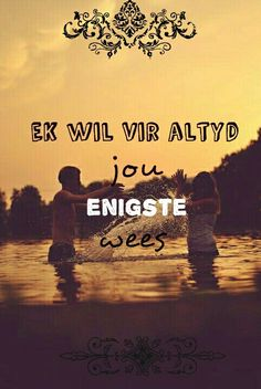 My liefste. My enigste Flirty Quotes For Him, Love Quotes For Him, Falling In Love Quotes, Afrikaanse Quotes, Marriage Relationship, Relationships, The Power Of Love, Special Quotes, Husband Quotes