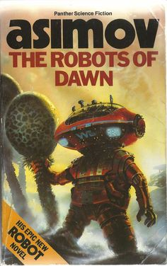 """The Robots Of Dawn, by Isaac Asimov. Panther Science Fiction, Cover by Chris Foss. Sci Fi Novels, Fiction Novels, Pulp Fiction, Science Fiction Romane, Science Fiction Books, Classic Sci Fi Books, Fantasy Book Covers, Fantasy Books, Isaac Asimov"