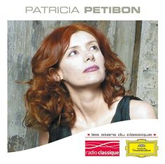 Les Stars Du Classique : Patricia Petibon: Record Label: Universal Catalog#: 00289 4804128 Country Of Release: NLD