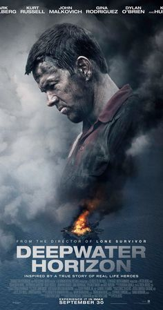 Directed by Peter Berg.  With Dylan O'Brien, Mark Wahlberg, Kate Hudson, Kurt Russell. A story set on the offshore drilling rig Deepwater Horizon, which exploded during April 2010 and created the worst oil spill in U.S. history.