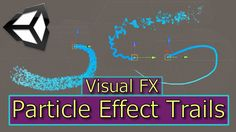 Particle System Trails   Unity Particle Effects   Visual FX