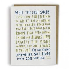 Emily McDowell Condolence / Thinking of you card - because this is THE TRUTH in ink.