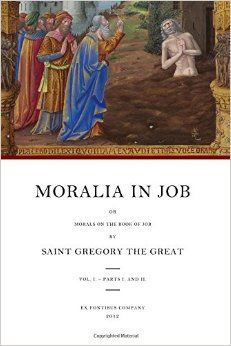 Moralia in Job: or Morals on the Book of Job, Vol. 1 - Parts 1 and 2 (Books 1-10) Paperback – August 1, 2012 by Gregory the Great (Author)