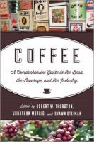 This definitive guide to coffee explores the many rich dimensions of the bean and the beverage around the world. Leading experts consider coffee's history, global spread, cultivation, preparation, marketing, and the environmental and societal issues surrounding it today. They describe the art and science of roasting, cupping (tasting), and making good coffee.--