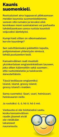 Kaunis on suomen kieli, mutta ehkäpä sitä ilosanomaa ei näin kannattaisi levittää? Haha Funny, Lol, Funny Stuff, T 62, Tarzan And Jane, Funny Photos, Finland, I Laughed, Jokes
