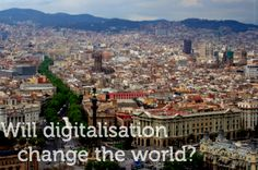 Will digitalisation change the world? A review of the keynote speech from Gartner Symposium ITxpo 2013 in Barcelona