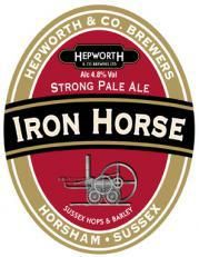 """Iron Horse Pale Ale - Hepworth & Company Brewers, West Sussex, UK: """"A perfect session ale"""" at 4.8%ABV, with """"mellow biscuit malt, toasted grain, whole wheat bread, and a possible touch of brown sugar"""" in the flavor and aromatics. """"Bottle-conditioned freshness"""" with """"just a bit of ale yeast-inspired dried-fruit flavor"""". """"Hops are dealt gently here"""" with """"no real bitterness"""".  """"Flavorful from the high-kilned, ttoasted malts, but light and dry on the palate"""". """"A lovely pint"""", """"one to look for"""""""