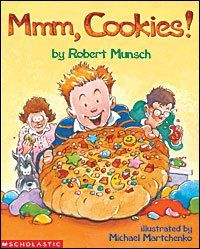 "C is for Cookies "" Mmm Cookies"" by Robert Munsch"