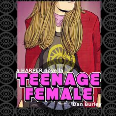 'a HARPER novella: Teenage Female' - AVAILABLE NOW