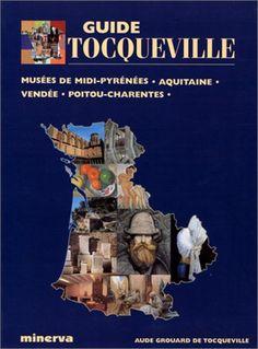GUIDE TOCQUEVILLE MUSEES DE FRANCE SUD-OUEST de INCONNU http://www.amazon.ca/dp/2830703774/ref=cm_sw_r_pi_dp_Pr4.ub14BZHCN
