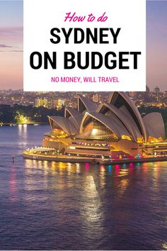 No Money, Will TravelAugust 19, 2015 How to do Sydney on a Budget
