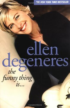 The Funny Thing by Ellen Degeneres. This is perhaps the funniest book I have ever read.