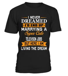 Televison Jobs Wife Super Cute  #september #august #shirt #gift #ideas #photo #image #gift