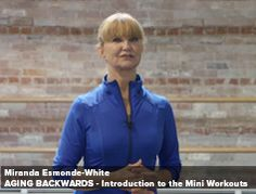 Introduction To The Mini Workouts(Streaming) Straighten Your Posture and Healthy Aging, Get Healthy, Miranda Esmonde White, Flexibility Challenge, Fitness Tips, Health Fitness, Fitness Routines, Mini Workouts, Aging Backwards