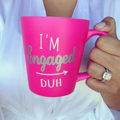 The I'm Engaged Duh Mug is something every newly engaged girl needs! The arrow points to your engagement ring while you sip on your morning coffee or tea! This is a great bachelorette or engagement gift! Engagement Pictures, Wedding Engagement, Our Wedding, Dream Wedding, Engagement Ideas, Engagement Gifts For Bride, Engagement Rings, Wedding Dreams, Just In Case