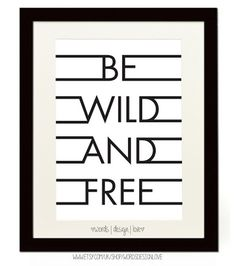 AphroChic: 20 Typographic Prints for Your Gallery Wall: Be Wild and Free Poster by Words Design Love