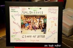Cute annual end-of-school-year teacher gift idea. I know it's like a 1st grade class, but this would be neat to do for graduation.