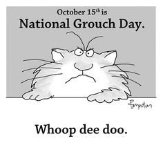 #NationalGrouchDay #LikeWeCare