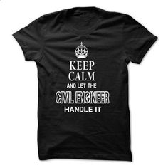 KEEP CALM AND LET THE CIVIL ENGINEER HANDLE IT - #hoodies for women #plain black hoodie. SIMILAR ITEMS => https://www.sunfrog.com/LifeStyle/KEEP-CALM-AND-LET-THE-CIVIL-EN-Black.html?id=60505