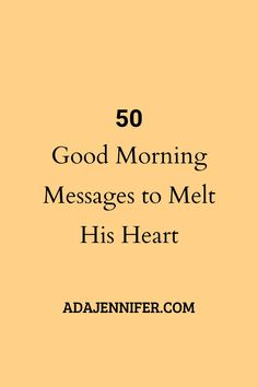 50 Good Morning Messages To Melt His Heart