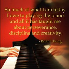 A beautiful quote about playing the piano from our Sr. VP Brian Chung…