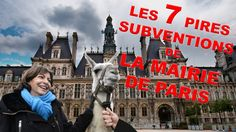 TOP 7 DES PIRES SUBVENTIONS DE LA MAIRIE DE PARIS. LA 1ERE EST DINGUE
