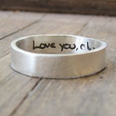 Personalized Ring - ACTUAL Handwriting Jewelry - Engraved Silver Wedding Band - Memorial Jewelry by emilyjdesign on Etsy Gold Rings Jewelry, Jewelry Gifts, Jewelry Ideas, Etsy Jewelry, Jewellery, Silver Wedding Bands, Wedding Rings, Silver Cuff, Silver Rings