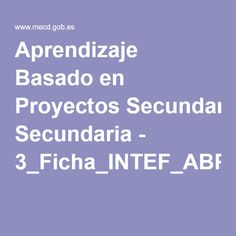 Aprendizaje Basado en Proyectos Secundaria - 3_Ficha_INTEF_ABPSec_FRED61.pdf Flipped Classroom, Project Based Learning, Learning Activities