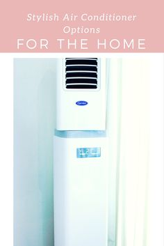 Stylish air conditioner options for a more beautiful home.