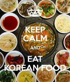 Keep calm and eat korean food