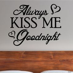 Always Kiss Me Goodnight Wall Decor - 0027 - Wall Lettering - Wall Stickers - Bedroom Decor