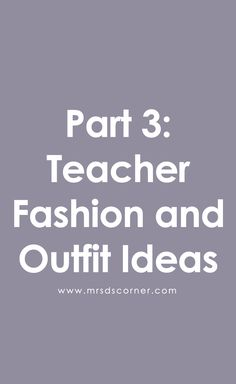 Teacher Fashion and Outfit Ideas Teacher Fashion, Teacher Style, Teaching Tips, Special Education, Outfit Ideas, Classroom, How To Plan, Blog, Outfits