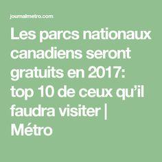 Les parcs nationaux canadiens seront gratuits en 2017: top 10 de ceux qu'il faudra visiter | Métro Canada Travel, Places To Go, Ideas, Us National Parks, Travel, Canada Destinations