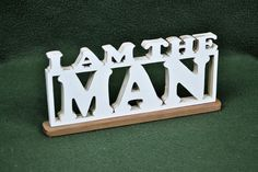 "Custom Saying Wood Scroll Cut Desk Shelf Mantle Decor Sign ""I Am The Man"" #Handmade #Americana"