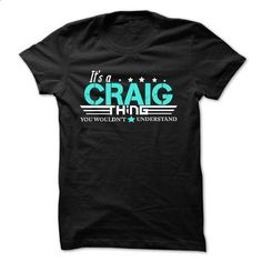 CRAIG .Its A CRAIG Thing You Wouldnt Understand - T Shi - #men shirts #offensive shirts. GET YOURS => https://www.sunfrog.com/Names/CRAIG-Its-A-CRAIG-Thing-You-Wouldnt-Understand--T-Shirt-Hoodie-Hoodies-YearName-Birthday-51252608-Guys.html?60505