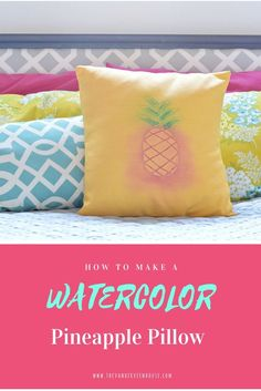 How to make a watercolor pineapple pillow cover / pretty and colorful home decor idea