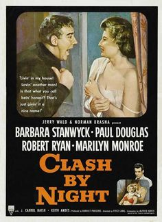 Clash By Night, Fritz Lang (Barbara Stanwyck, Marilyn Monroe). Joven Marilyn Monroe, Marilyn Monroe Movies, Classic Movie Posters, Classic Movies, Barbara Stanwyck Movies, Robert Ryan, Husband Best Friend, Drama, Fritz Lang