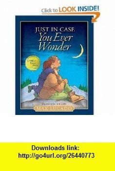 Just in Case You Ever Wonder (9781400319589) Thomas Nelson , ISBN-10: 1400319587  , ISBN-13: 978-1400319589 ,  , tutorials , pdf , ebook , torrent , downloads , rapidshare , filesonic , hotfile , megaupload , fileserve