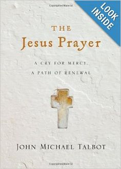 """Read """"The Jesus Prayer A Cry for Mercy, a Path of Renewal"""" by John Michael Talbot available from Rakuten Kobo. An ancient prayer for every day: """"Lord Jesus Christ, have mercy on me, a sinner."""" These words have strengthened and comf. Prayer For Mercy, Jesus Prayer, Jesus Christ, Spiritual Warfare, Spiritual Life, John Michael Talbot, Best Books To Read, Simple Words, Book Gifts"""