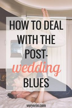 How to Deal With the Post-Wedding Blues | Weddings | Wedding Planning | Marriage | Relationships - Very Erin Blog