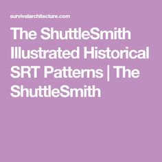 The ShuttleSmith Illustrated Historical SRT Patterns | The ShuttleSmith