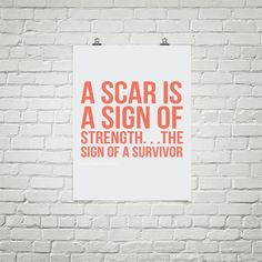 Proud of my many scars.. Gained another one today - as a man once told me.. Some scars weren't meant to fade <3